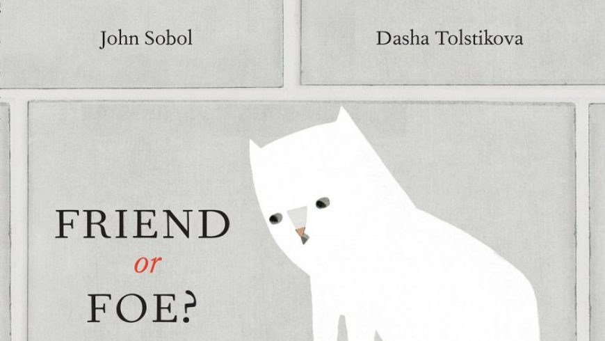 Friend or foe?: A lovely illustrated fable about making sense of otherness