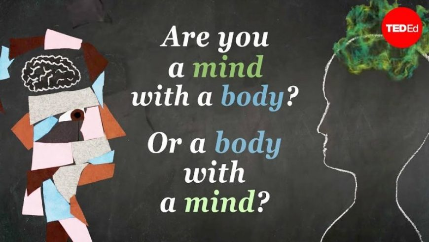 Between Sinew and Spirit: Are you a body with a mind or a mind with a body?